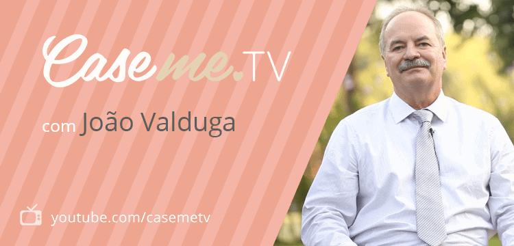 CASEME TV - Joao Valduga