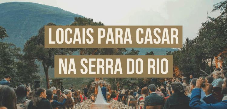 Locais para casar na serra do Rio