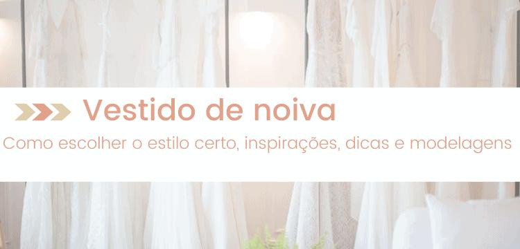 vestido de noiva-inspiracoes-dicas-estilos