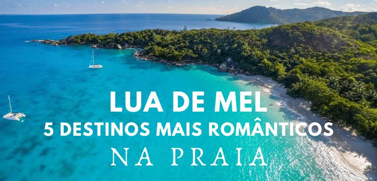 LUA DE MEL praia - 5 destinos mais romanticos- caseme - Teresa Perez Tours