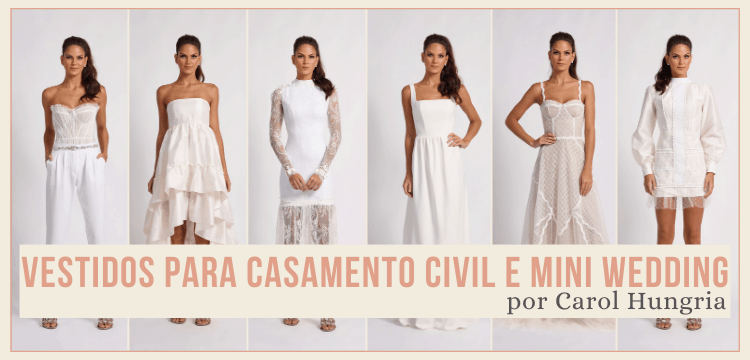 Vestidos para casamento civil e mini wedding