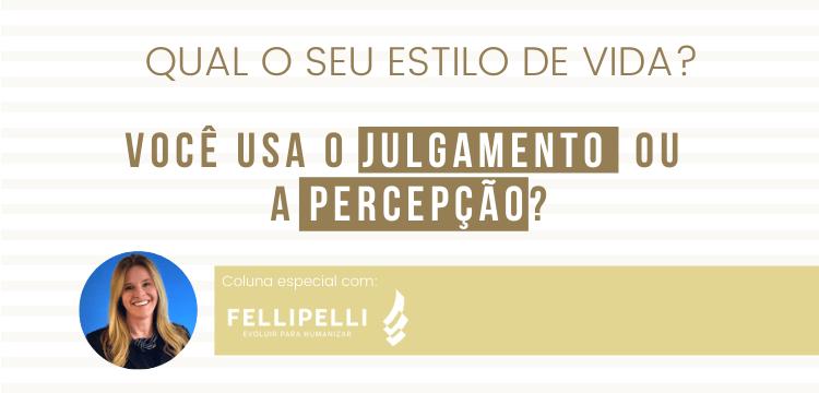 Coluna Fellipelli - Percepcao ou Julgamento