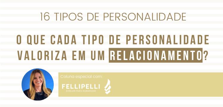 Os 16 tipo de personalidades no relacionamento Fellipelli-3