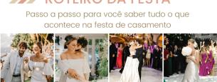 Roteiro do dia do casamento: a festa